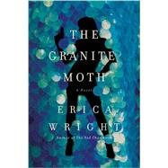 The Granite Moth by Wright, Erica, 9781605988931