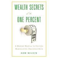 Wealth Secrets of the One Percent by Wilkin, Sam, 9780316378932