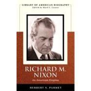 Richard M. Nixon An American Enigma (library Of American Biography Series)