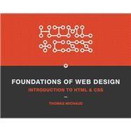 Foundations of Web Design Introduction to HTML & CSS by Michaud, Thomas, 9780321918932