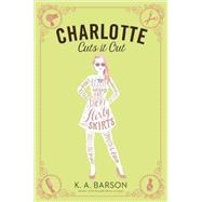 Charlotte Cuts It Out by Barson, K. A., 9780451468932