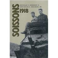 Soissons 1918 by JOHNSON DOUGLAS V., 9780890968932