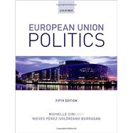 European Union Politics by Cini, Michelle; Perez-Solorzano Borragan, Nieves, 9780198708933