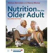 Nutrition for the Older Adult by Bernstein, Melissa, Ph.D.; Munoz, Nancy, 9781284048933