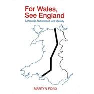 For Wales, See England by Ford, Martyn, 9781445658933