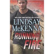 Running Fire by McKenna, Lindsay, 9780373788934
