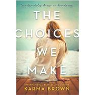 The Choices We Make by Brown, Karma, 9780778318934