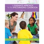 A Guidance Approach for the Encouraging Classroom by Gartrell, Dan, 9781133938934