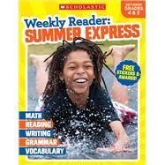 Weekly Reader: Summer Express (Between Grades 4 & 5) by Unknown, 9781338108934