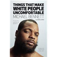 Things That Make White People Uncomfortable by Bennett, Michael; Zirin, Dave; Bennett, Martellus, 9781608468935