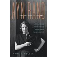 Ayn Rand and the World She Made by HELLER, ANNE CONOVER, 9781400078936