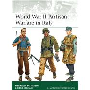 World War II Partisan Warfare in Italy by Battistelli, Pier Paolo; Crociani, Piero; Dennis, Peter, 9781472808936