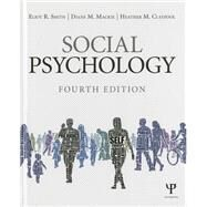 Social Psychology: Fourth Edition by Smith; Eliot R., 9781848728936