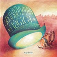 La sombrerería mágica by Wimmer, Sonja, 9788416078936