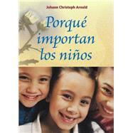 Porqué Importan los Niños by Arnold, Johann Christoph; Dolan, Timothy, 9780874868937