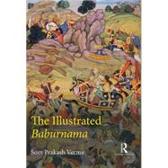 The Illustrated Baburnama by Verma; Som Prakash, 9781138958937