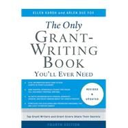 The Only Grant-writing Book You'll Ever Need by Karsh, Ellen; Fox, Arlen Sue, 9780465058938