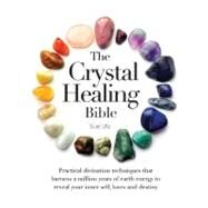 The Crystal Healing Bible by Lilly, Sue, 9780785828938
