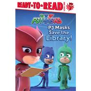 PJ Masks Save the Library! by Pendergrass, Daphne (ADP), 9781481488938