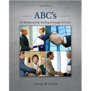 ABC's of Relationship Selling through Service by Futrell, Charles, 9780078028939
