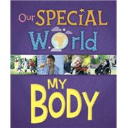 Our Special World: My Body by Lennon, Liz, 9781445148939