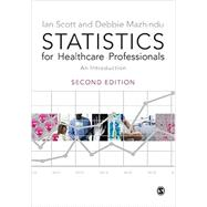 Statistics for Healthcare Professionals: An Introduction by Scott, Ian; Mazhindu, Debbie, 9781446208939