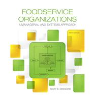 Foodservice Organizations A Managerial and Systems Approach by Gregoire, Mary, 9780134038940