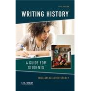 Writing History A Guide for Students by Kelleher Storey, William, 9780190238940