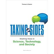 Taking Sides: Clashing Views in Science, Technology, and Society by Easton, Thomas, 9781259398940