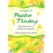 A Daybook of Positive Thinking by Wayant, Patricia, 9781598428940