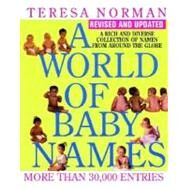 World of Baby Names, A (Revised) by Norman, Teresa, 9780399528941
