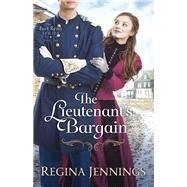 The Lieutenant's Bargain by Jennings, Regina, 9780764218941