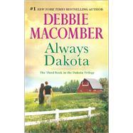 Always Dakota by Macomber, Debbie, 9780778318941
