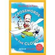 The New York Times Crosswords in the Clouds 150 Easy Puzzles by Unknown, 9781250068941