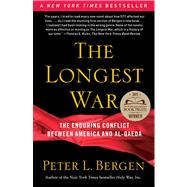The Longest War The Enduring Conflict between America and Al-Qaeda by Bergen, Peter L., 9780743278942
