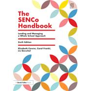 The SENCO Handbook: Leading and managing a whole school approach by Cowne; Elizabeth, 9781138808942