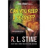 Can You Keep a Secret? A Fear Street Novel by Stine, R. L., 9781250058942