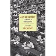 Anti-Education by NIETZSCHE, FRIEDRICHSEARLS, DAMION, 9781590178942