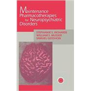 Maintenance Pharmacotherapies for Neuropsychiatric Disorders by Richards,Stephanie, 9780876308943