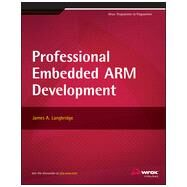 Professional Embedded Arm Development by Langbridge, James A., 9781118788943