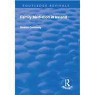 Family Mediation in Ireland by Conneely,SinTad, 9781138728943
