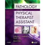 Pathology for the Physical Therapist Assistant by Goodman, Catherine C.; Fuller, Kenda S.; O'shea, Roberta Kuchler, Ph.D., 9781437708943