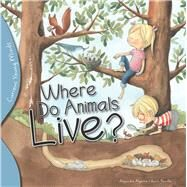 Where Do Animals Live? by Algarra, Alejandro; Bonilla, Rocio, 9781438008943