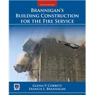Brannigan's Building Construction for the Fire Services by Corbett, Glenn P.; Brannigan, Francis L., 9781449688943