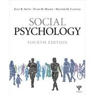 Social Psychology: Fourth Edition by Smith; Eliot R., 9781848728943