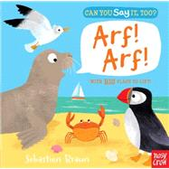 Can You Say It, Too? Arf! Arf! by NOSY CROWBRAUN, SEBASTIEN, 9780763678944