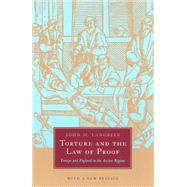 Torture And the Law of Proof: Europe And England in the Ancient Regime by Langbein, John H., 9780226468945