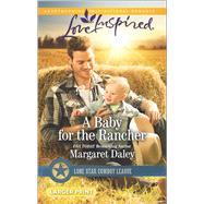 A Baby for the Rancher by Daley, Margaret, 9780373818945