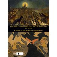 The Spirit of Montmartre and Modern Art 1875-1910 by Cate, Philip Dennis; Ooms, Saskia, 9782757208946