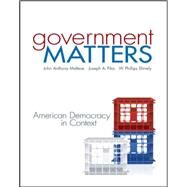 Government Matters: American Democracy in Context by Maltese, John; Pika, Joseph; Shively, W. Phillips, 9780073378947